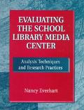 Evaluating the School Library Media Center Analysis Techniques and Research Practices