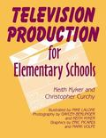 Television Production for Elementary Schools