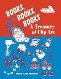 Books, Books, Books A Treasury of Clip Art