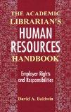 Academic Librarian's Human Resources Handbook Employer Rights and Responsibilities