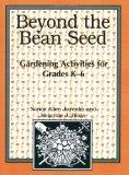 Beyond the Bean Seed: Gardening Activities for Grades K6