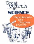 Great Moments in Science Experiments and Readers Theatre