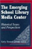 Emerging School Library Media Center Historic Issues and Perspectives