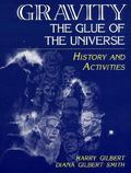 Gravity, the Glue of the Universe History and Activities