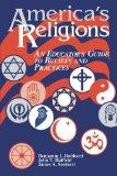 America's Religions An Educator's Guide to Beliefs and Practices