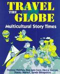 Travel the Globe Multicultural Story Times