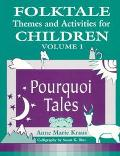 Folktale Themes and Activities for Children Pourquoi Tales