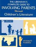 Librarian's Complete Guide to Involving Parents Through Children's Literature Grades K-6