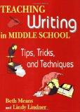 Teaching Writing in Middle School Tips, Tricks, and Techniques