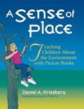 Sense of Place Teaching Children About the Environment With Picture Books