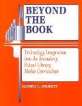 Beyond the Book Technology Integration into the Secondary School Library Media Curriculum