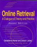 Online Retrieval A Dialogue of Theory and Practice