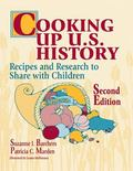 Cooking Up U.S. History Recipes and Research to Share With Children