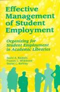 Effective Management of Student Employment Organizing for Student Employment in Academic Lib...