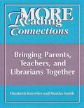 More Reading Connections Bringing Parents, Teachers, and Librarians Together