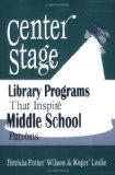Center Stage Library Programs That Inspire Middle School Patrons
