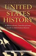 United States History A Multicultural, Interdisciplinary Guide to Information Sources