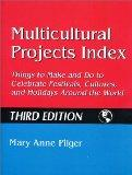 Multicultural Projects Index Things to Make and Do to Celebrate Festivals, Cultures, and Holidays Around the World