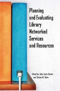 Planning And Evaluating Library Networked Services And Resources