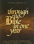Through the Bible in One Year A 52-Lesson Introduction to the 66 Books of the Bible