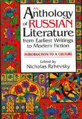 An Anthology of Russian Literature from Earliest Writings to Modern Fiction: Introduction to...
