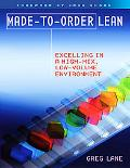 Made-To-Order Lean: Excelling In a High Mix, Low Volume Environment
