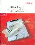 DRG Expert 2007 A Comprehensive Guidebook to the DRG Classification System