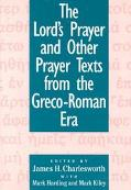 Lord's Prayer and Other Prayer Texts from the Greco-Roman Era