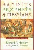 Bandits, Prophets, and Messiahs Popular Movements in the Time of Jesus