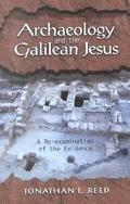 Archaeology and the Galilean Jesus A Re-Examination of the Evidence
