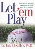 Let 'Em Play What Parents, Coaches & Kids Need to Know About Youth Baseball