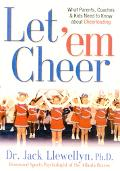 Let 'Em Cheer What Parents, Coaches & Kids Need to Know About Cheerleading