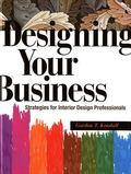 Designing Your Business Strategies For Interior Design Professionals