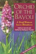Orchid of the Bayou A Deaf Woman Faces Blindness