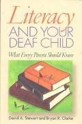 Literacy and Your Deaf Child What Every Parent Should Know