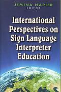 International Perspectives on Sign Language Interpreter Education