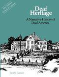 Deaf Heritage: A Narrative History of Deaf America (Gallaudet Classics Deaf Studie)