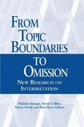 From Topic Boundaries to Omission : New Research on Interpretation