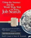 Using the Internet and the World Wide Web in Your Job Search, 2nd Edition - Fred Edmund Jand...