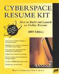 Cyberspace Resume Kit 2001 How to Build and Launch an Online Resume