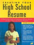 Creating Your High School Resume A Step-By-Step Guide to Preparing an Effective Resume for J...