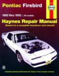 Pontiac Firebird 1982 Thru 1992 All Models Automotive Repair Manual
