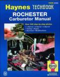 Haynes Rochester Carburetor Manual/Includes All 1-Barrel, 2-Barrel & 4-Barrel Rochester Carb...