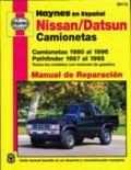 Haynes Nissan/Datsun Manual De Reparacion Camionetas 1980-1996, Pathfinder 1987-1995