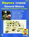 General Motors Automatic Transmission Overhaul Manual Models Covered, Thm200-4r, Thm350, Thm...