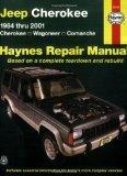 Jeep Cherokee: 1984 thru 2001 - Cherokee - Wagoneer - Comanche (Haynes Repair Manuals)