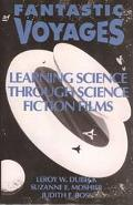 Fantastic Voyages Learning Science Through Science Fiction Films