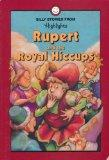 Rupert and the Royal Hiccups and Other Silly Stories