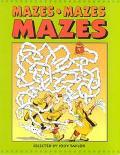 Mazes, Mazes, Mazes