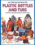 Look What You Can Make With Plastic Bottles and Tubs